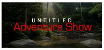 UNTITLED ADVENTURE SHOW